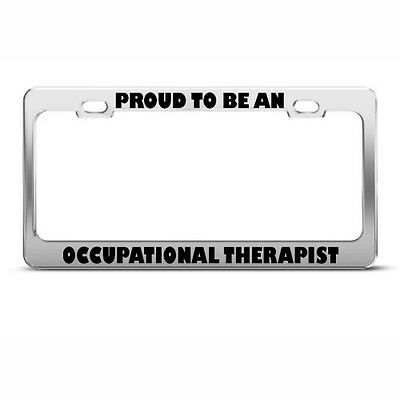 PROUD TO BE OCCUPATIONAL THERAPIST License Plate Frame