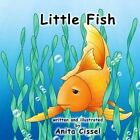 Little Fish by Anita Cissel (Paperback / softback, 2014)