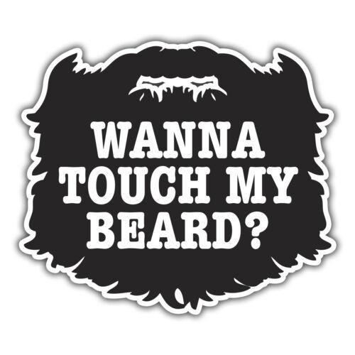 WANNA TOUCH MY BEARD sticker by mr oilcan 105 x 90mm