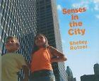 Senses in the City by Shelley Rotner (Hardback, 2008)