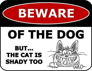 Beware-Of-The-Dog-But-The-Cat-Is-Shady-11-inch-by-9-5-inch-Laminated-Funny-Sign