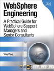 Websphere Engineering: A Practical Guide for Websphere Support Managers and Senior Consultants by Ying Ding (Paperback, 2015)