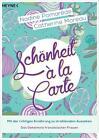 Schönheit à la Carte von Catherine Moreau und Nadine Pomarède (2016, Klappenbroschur)