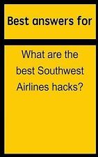Best Answers for What Are the Best Southwest Airlines Hacks? by Barbara Boone...