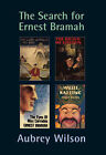 The Search for Ernest Bramah by Aubrey Wilson (Hardback, 2007)