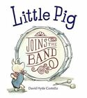 Little Pig Joins the Band by David Hyde Costello (Paperback, 2014)