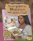 Cool Crafts with Newspapers, Magazines, and Junk Mail: Green Projects for Resourceful Kids by Jen Jones (Hardback, 2010)