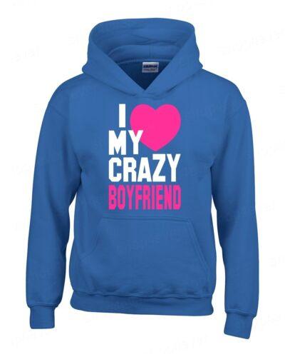 I Love My Crazy Boyfriend hoodie funny cute couples assortis cadeau st-valentin