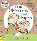 We Are Extremely Very Good Recyclers by Lauren Child (Hardback, 2009)