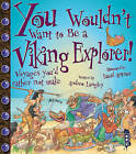 You Wouldn't Want to be a Viking Explorer! by Andrew Langley (Paperback, 2014)