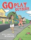 Go Play Outside by Natalie Kammerzell McKaughan (Paperback / softback, 2014)