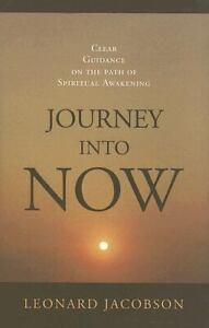 Journey into Now : Clear Guidance on the Path of Spiritual Awakening 9
