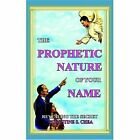 Prophetic Nature of Your Name Revealing The Secret 9781420811117 Chea