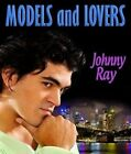 Models and Lovers by Johnny Ray (Hardback, 2013)