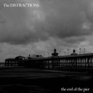 The-Distractions-The-End-of-the-Pier-VINYL-12-034-Album-2012-NEW