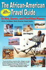 The African-American Travel Guide: To Hot, Exotic, and Fun-Filled Places by Jon Haggins (Paperback / softback, 2001)