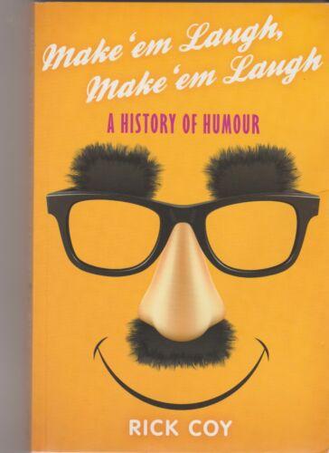 1 of 1 - MAKE 'EM LAUGH, MAKE 'EM LAUGH Rick Coy 'incomplete history of humour', p/b vgc