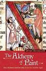 The Alchemy of Paint: Art, Science and Secrets from the Middle Ages by Spike Bucklow (Paperback, 2009)