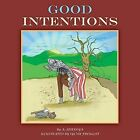 Good Intentions 9781496976321 by a Adekoya Paperback