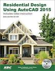 Residential Design Using AutoCAD 2015 by Daniel John Stine (Paperback, 2014)