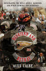 Befriend and Betray: Infiltrating the Hells Angels, Bandidos and Other Criminal Brotherhoods by Alex Caine (Paperback, 2009)