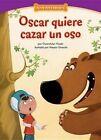 Oscar Quiere Cazar Un Oso: Safety: Buddy System by Gwendolyn Hooks (Paperback / softback, 2015)