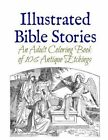 Illustrated Bible Stories: An Adult Coloring Book of 106 Antique Etchings by Marie Wise (Paperback / softback, 2015)