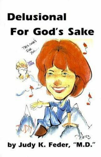 Delusional for God's Sake by Judy K. Feder