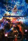 The Pilgrim Papers: A Pilgrim's View of Time and Space by Milton F Sanders (Hardback, 2011)