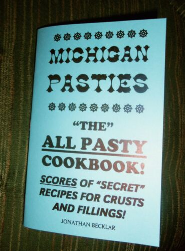 MICHIGAN Pasties ALL PASTY COOKBOOK crusts fillings cornish baking DUTCH