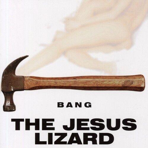 The Jesus Lizard - Bang [New CD]