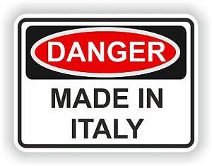 DANGER-MADE-IN-ITALY-WARNING-FUNNY-VINYL-STICKER-DOOR-HOME-BUMPER-MOTORCYCLE