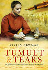 Tumult & Tears: The Story of the Great War Through the Eyes and Lives of its Women Poets by Vivien Newman (Paperback, 2016)