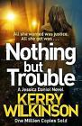 Nothing but Trouble by Kerry Wilkinson (Paperback, 2017)