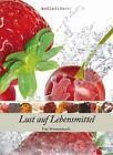 Lust auf Lebensmittel (2014, Gebundene Ausgabe)