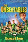 The Unbeatables by Richard O. Smith (Paperback, 2015)