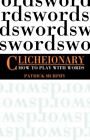 Clicheionary How to Play With Words by Patrick Murphy 9781413763911