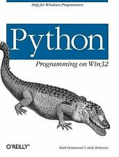 Python Programming on Win32 : Help for Windows Programmers by Mark Hammond...