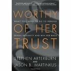 Worthy of Her Trust: What you Need to Do to Rebuild Sexual Integrity and Win Her Back by Stephen Arterburn, Jason B. Martinkus (Paperback, 2014)