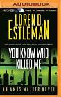 You Know Who Killed Me by Author Loren D Estleman (CD-Audio, 2015)