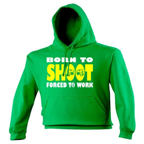Born To Shoot Forced To Work HOODIE hood birthday camera photography gift 123t