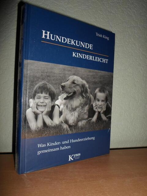 Hundekunde kinderleicht. Das besondere Hundebuch von Trish King (2009)