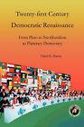 Twenty-First Century Democratic Renaissance: From Plato to Neoliberalism to Planetary Democracy by Errol E Harris (Paperback / softback, 2008)