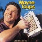 Little Wooden Box by Wayne Toups & Zydecajun (CD, Mar-2000, Shanachie Records)
