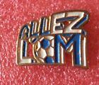 Pins Sport FOOTBALL CLUB Olympique De Marseille ALLEZ L'OM