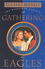 Wakefield Dynasty: A Gathering of Eagles 7 by Gilbert Morris (1998, Paperback)