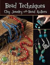 Bead Techniques With A Bead Roller: Clay Jewelry with Bead Rollers-ExLibrary