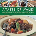 A Taste of Wales: Discover the Essence of Welsh Cooking with Over 30 Classic Recipes by Annette Yates (Hardback, 2009)