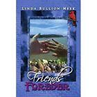 Friends Forever 9781436358194 by Linda Bullion Meek Paperback