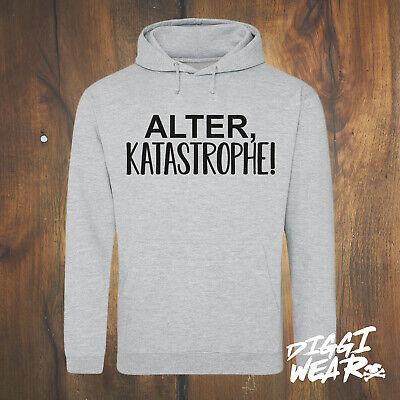 Katastrophe Lustiger Spruch Fun Meme Geschenk Idee Sweatshirt